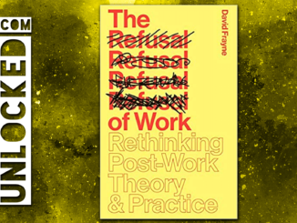 The Refusal of Work by David Frayne Review