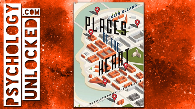 Places of the Heart by Colin Ellard Review