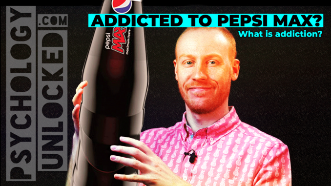 Addicted to fizzy drinks - the psychology of addiction